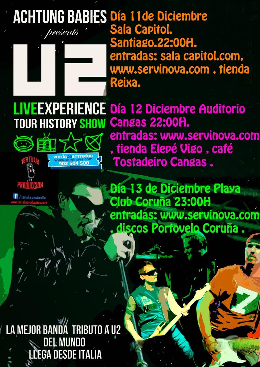 U2 LIVE EXPERIENCE TOUR BY ACHTUNG BABIES Venres, 12 de decembro ás 22:00 horas.