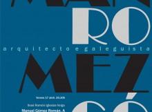 obra-traxectoria-arquitecto-Manuel-Gómez-Román-(1875-1964)-vertebrará-ciclo-faladoiros-organizado-IEM-Gondomar