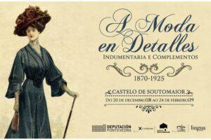 O Castelo de Soutomaior acolle unha novidosa exposición sobre a moda da época de María Vinyals