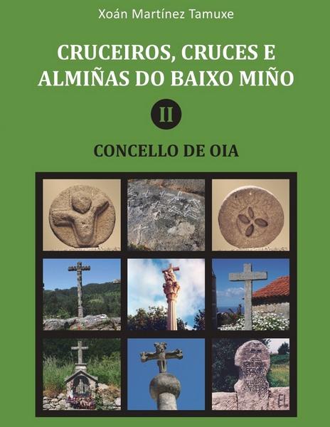 """O historiador rosaleiro """"Tamuxe"""" presenta un libro sobre cruceiros, cruces e almiñas do municipio de Oia"""