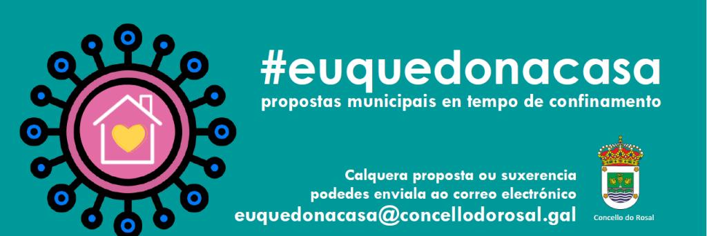 O Rosal pon en marcha '#euquedonacasa', unha plataforma online cunha morea de propostas para o tempo de confinamento
